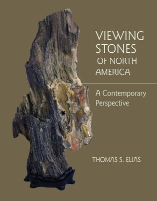 Viewing Stones of North America: A Contemporary Perspective  by  Thomas S Elias