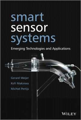 Smart Sensor Systems: Emerging Technologies and Applications Gerard C.M. Meijer