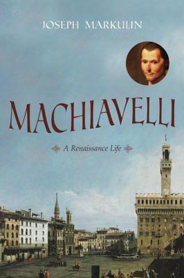 Machiavelli  by  Joseph Markulin