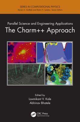 Parallel Science and Engineering Applications: The Charm++ Approach  by  Laxmikant V. Kale