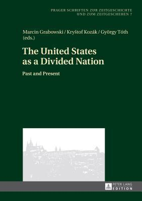 United States as a Divided Nation: Past and Present  by  Marcin Grabowski