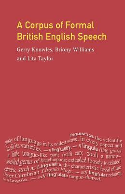 A Corpus of Formal British English Speech: The Lancaster/IBM Spoken English Corpus  by  Gerry Knowles