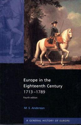 Europe in the Eighteenth Century 1713-1789 M S Anderson