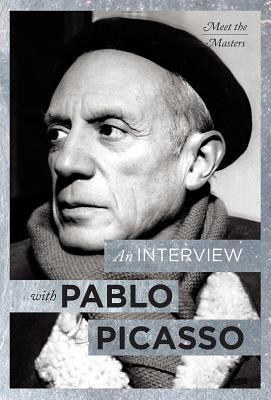 An Interview with Pablo Picasso Neil Cox