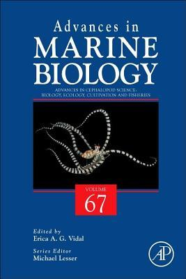 Advances in Cephalopod Science: Biology, Ecology, Cultivation and Fisheries Erica Vidal