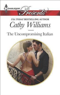 Uncompromising Italian  by  Cathy Williams