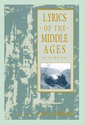 Lyrics of the Middle Ages: An Anthology James J. Wilhelm