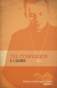 The Confession (Father Cuthbert Short Stories, #1)  by  E.J. Henry