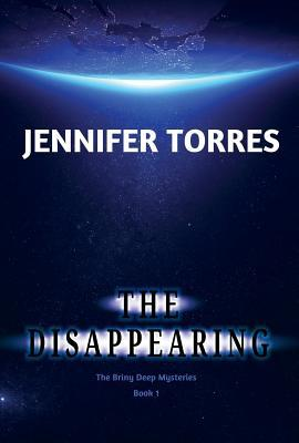 Disappearing: The Briny Deep Mysteries Book 1  by  Jennifer Torres