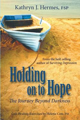 Holding Onto Hope Kathryn J. Hermes