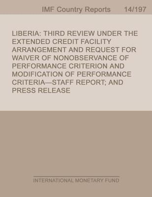 Liberia: Third Review Under the Extended Credit Facility Arrangement and Request for Waiver of Nonobservance of Performance Criterion and Modification  by  International Monetary Dept