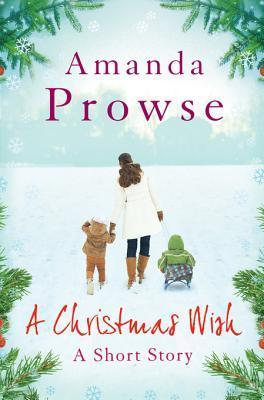 A Christmas Wish: No Greater Love Amanda Prowse