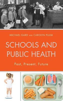 Schools and Public Health: Past, Present, Future  by  Michael Gard