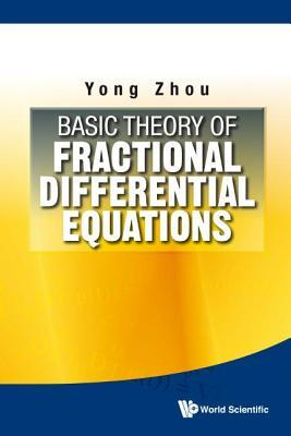 Basic Theory of Fractional Differential Equations Yong Zhou
