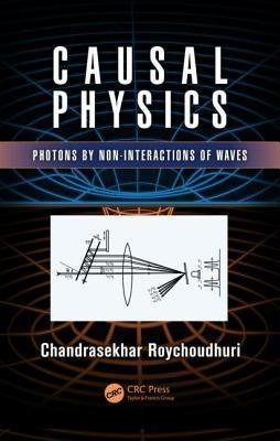 Causal Physics: Photons Non-Interactions of Waves by Chandrasekhar Roychoudhuri
