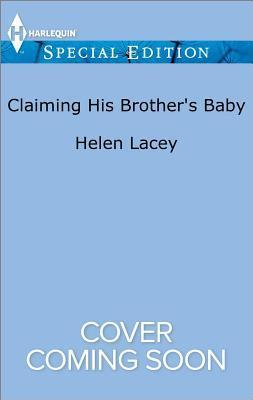 Claiming His Brothers Baby  by  Helen Lacey