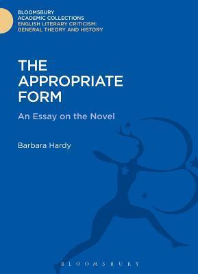 Appropriate Form: An Essay on the Novel Barbara Hardy