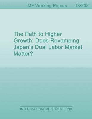 Path to Higher Growth: Does Revamping Japan S Dual Labor Market Matter?  by  Chie Aoyagi