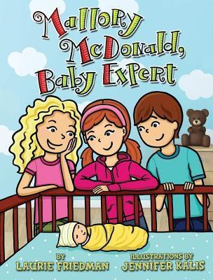 Mallory McDonald, Baby Expert (Mallory McDonald, #22)  by  Laurie B. Friedman