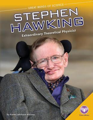 Stephen Hawking: : Extraordinary Theoretical Physicist  by  Karen Latchana Kenney