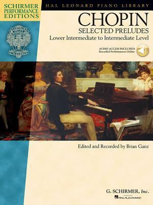 Chopin Selected Preludes: Lower Intermediate to Intermediate Level [With CD]  by  Brian Ganz