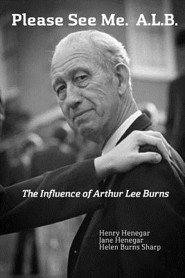Please See Me. A.L.B.: The Influence of Arthur Lee Burns Henry Henegar