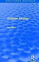 Tristram Shandy Max Byrd
