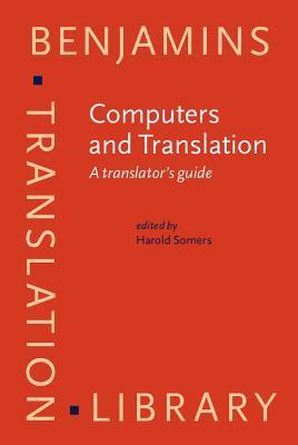 Computers and Translation: A Translators Guide H.L. Somers