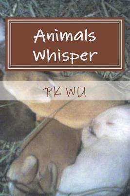 Animals Whisper P.K. Wu