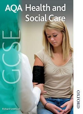 Aqa Gcse Health and Social Care. Students Book  by  Richard Smithson