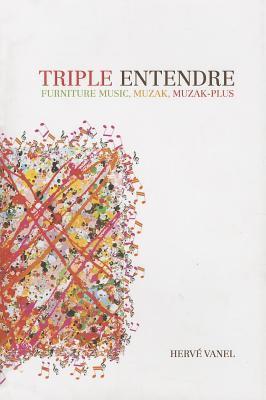 Triple Entendre  by  Hervé Vanel