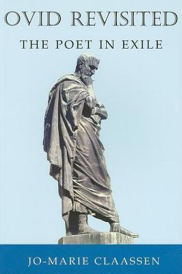 Ovid Revisited: The Poet in Exile  by  Jo-Marie Claassen