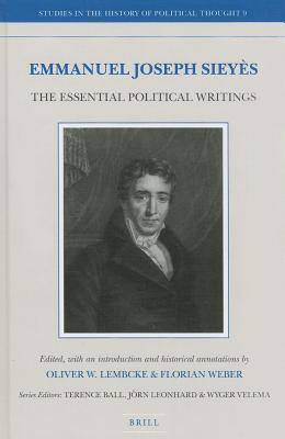 Emmanuel Joseph Sieyes: The Essential Political Writings Oliver W Lembcke