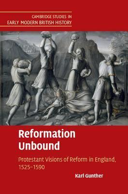 Reformation Unbound Karl Gunther