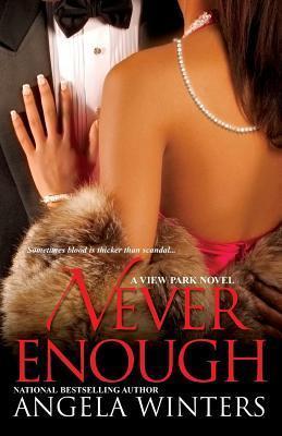 Never Enough, a View Park Novel Angela Winters