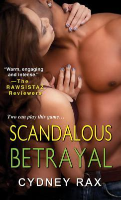 Scandalous Betrayal  by  Cydney Rax