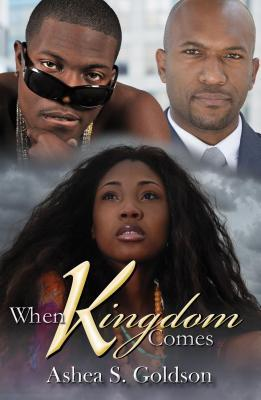 When Kingdom Comes  by  Ashea S. Goldson