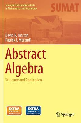 An Invitation to Abstract Algebra Via Applications  by  David Finston
