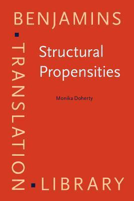 Structural Propensities: Translating Nominal Word Groups from English Into German Monika Doherty