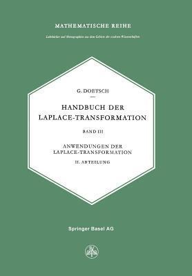Handbuch Der Laplace-Transformation: Band 3: Anwendungen Der Laplace-Transformation  by  Gustav Doetsch