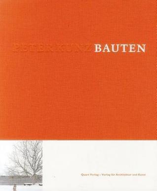Peter Kunz: Bauten  by  Thomas Seelig