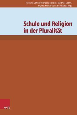 Schule Und Religion in Der Pluralitat Michael Domsgen