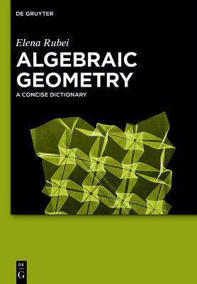 Algebraic Geometry: A Concise Dictionary Elena Rubei