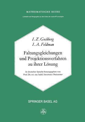 Faltungsgleichungen Und Projektionsverfahren Zu Ihrer Losung  by  Israel Gohberg