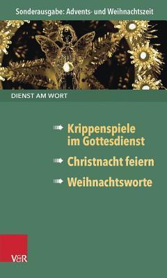 Christnacht Feiern: 15 (Be)Sinnliche Gottesdienste  by  Hans Freudenberg