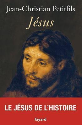 Jésus (Biographies Historiques)  by  Jean-Christian Petitfils