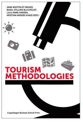 Tourism Methodologies: New Perspectives, Practices and Proceedings  by  Lulu Anne Hansen