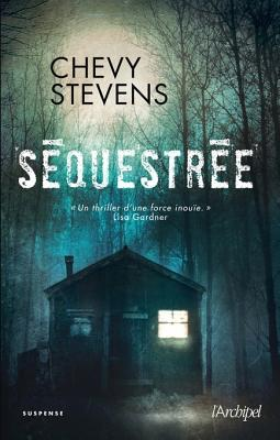 Séquestrée (Suspense) Chevy Stevens