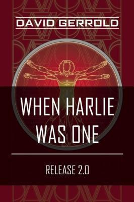 When HARLIE Was One: Release 2.0  by  David Gerrold