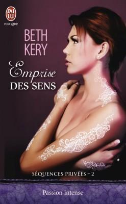Emprise des Sens (Séquences privées, #2) Beth Kery